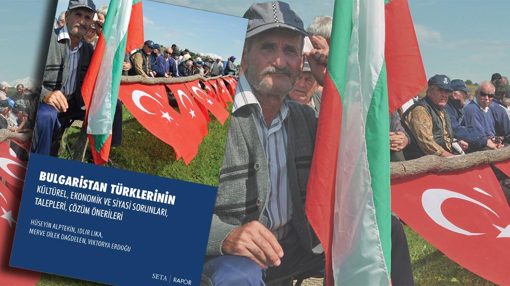 Rapor: Bulgaristan Türklerinin Kültürel, Ekonomik ve Siyasi Sorunları, Talepleri, Çözüm Önerileri