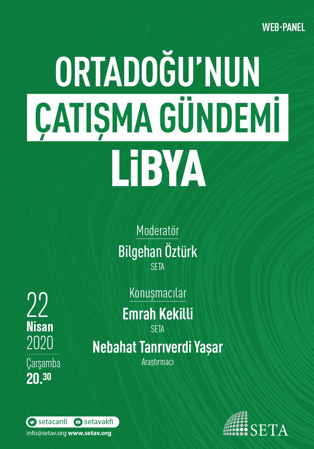 Web Panel: Ortadoğu'nun Çatışma Gündemi   Libya