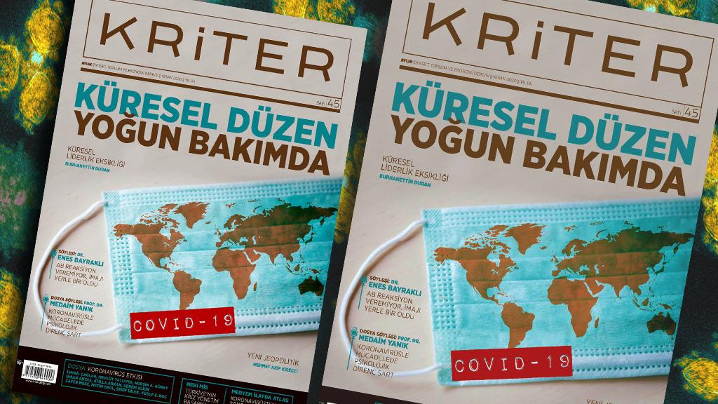 Kriter'in Nisan Sayısı Çıktı: Küresel Düzen Yoğun Bakımda | Derginin Tüm Yazıları İnternet Ortamında Ücretsiz!