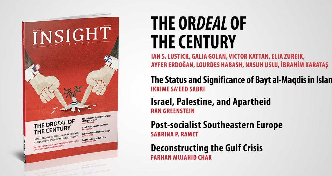 """""""The Ordeal of the Century (Yüzyılın Çilesi Filistin)"""" başlıklı Insight Turkey Dergisinin Yeni Sayısı Çıktı!"""