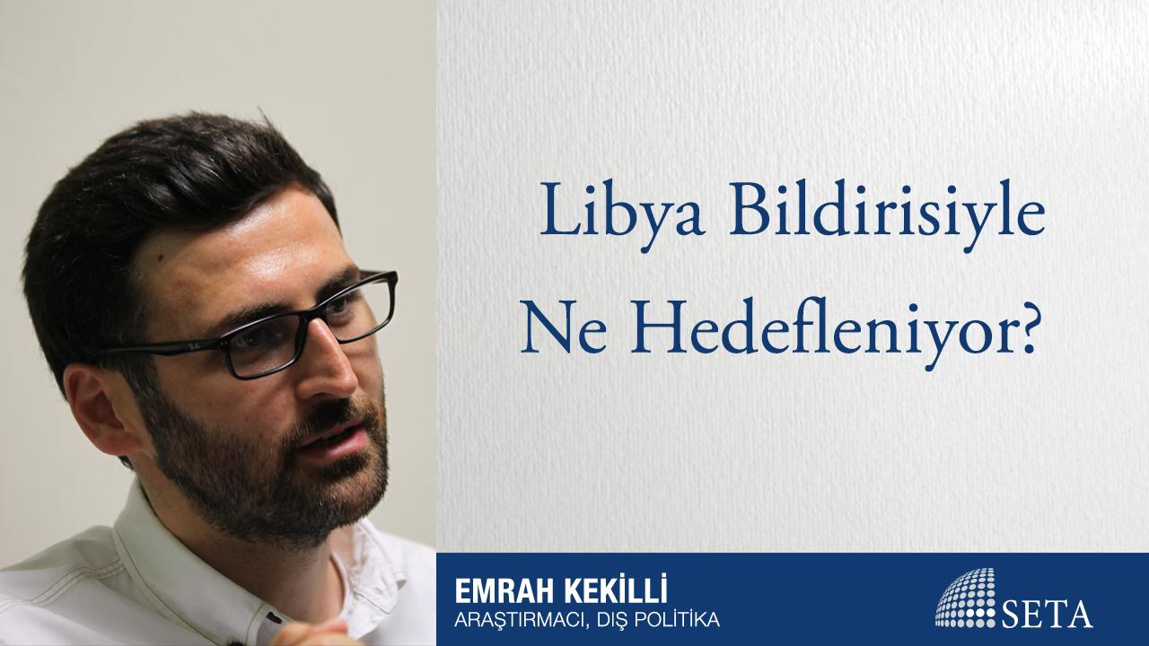 Libya Bildirisiyle Ne Hedefleniyor?