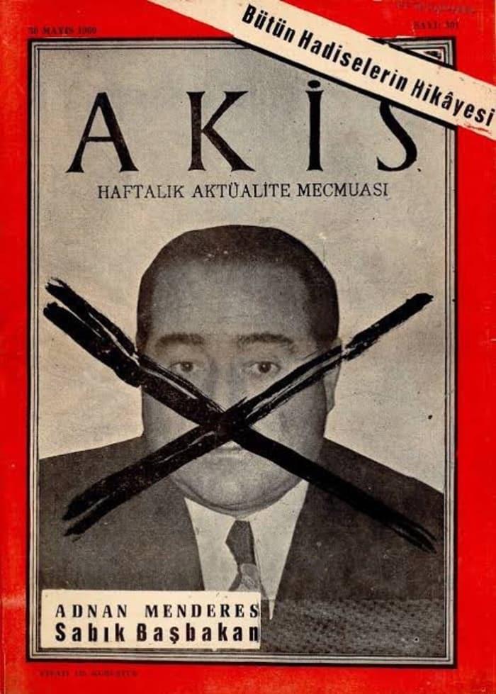 30 Mayıs 1960 tarihli Akis dergisi... İsmet İnönü'nün damadı Metin Toker'in yayın organı Başbakan'ın fotoğrafı üzerine çarpısını atmıştır.