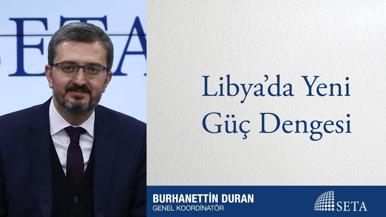 Libya'da Yeni Güç Dengesi