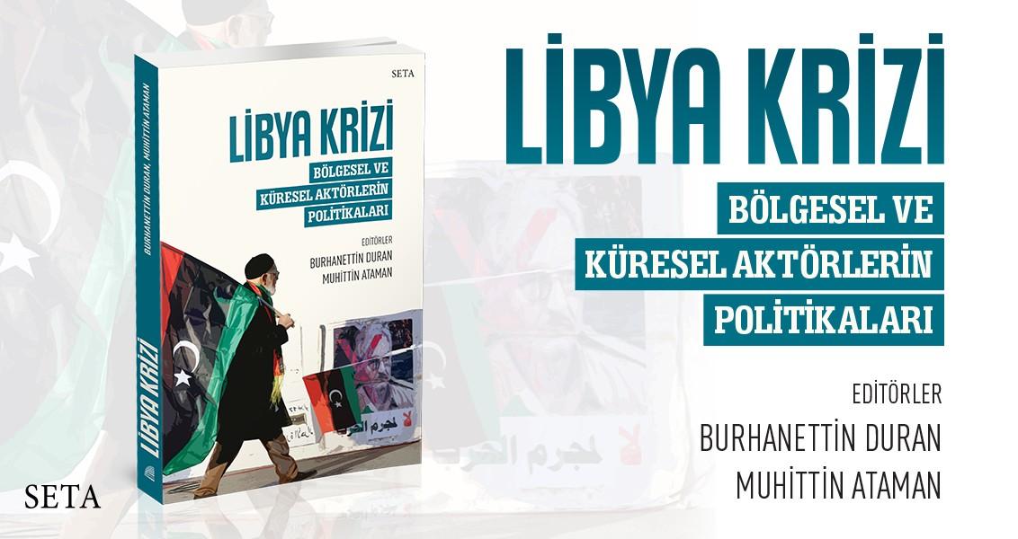 Kitap: Libya Krizi | Bölgesel ve Küresel Aktörlerin Politikaları