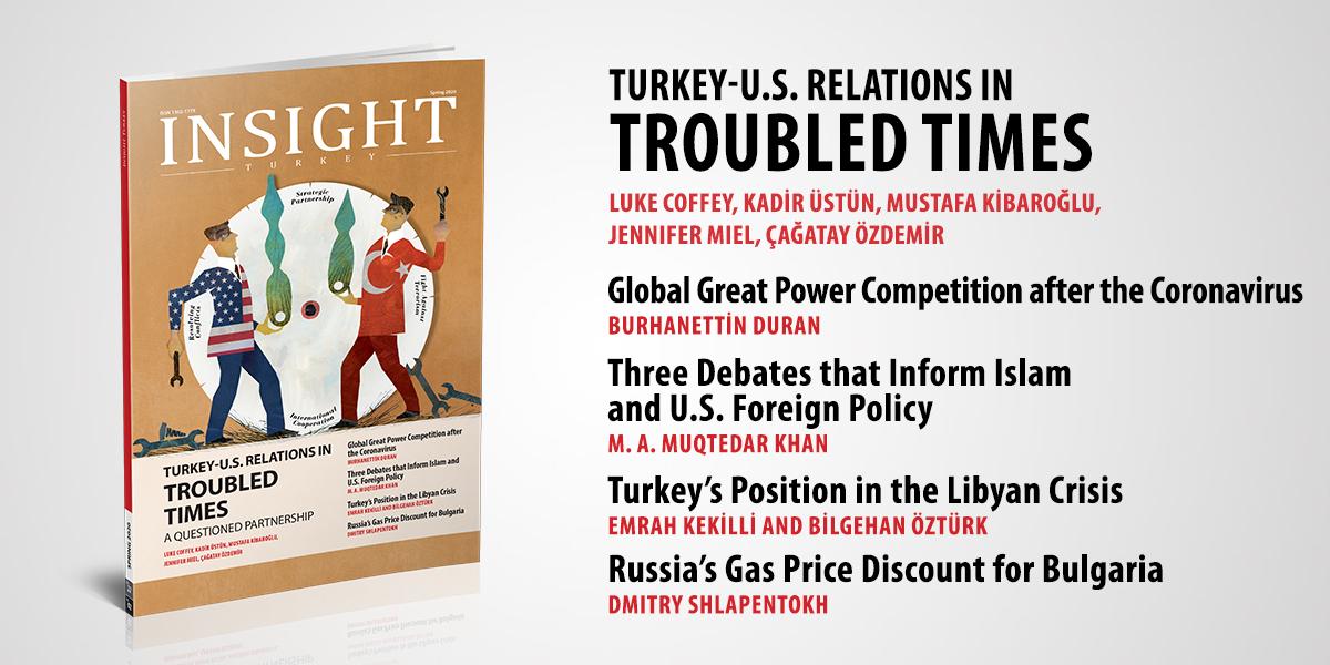 """Insight Turkey """"Sorunlu Zamanlarda Türkiye-ABD İlişkileri"""" Başlıklı Yeni Sayısını Yayınladı"""