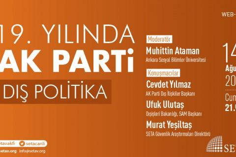 Web Panel: 19. Yılında AK Parti | DIŞ POLİTİKA