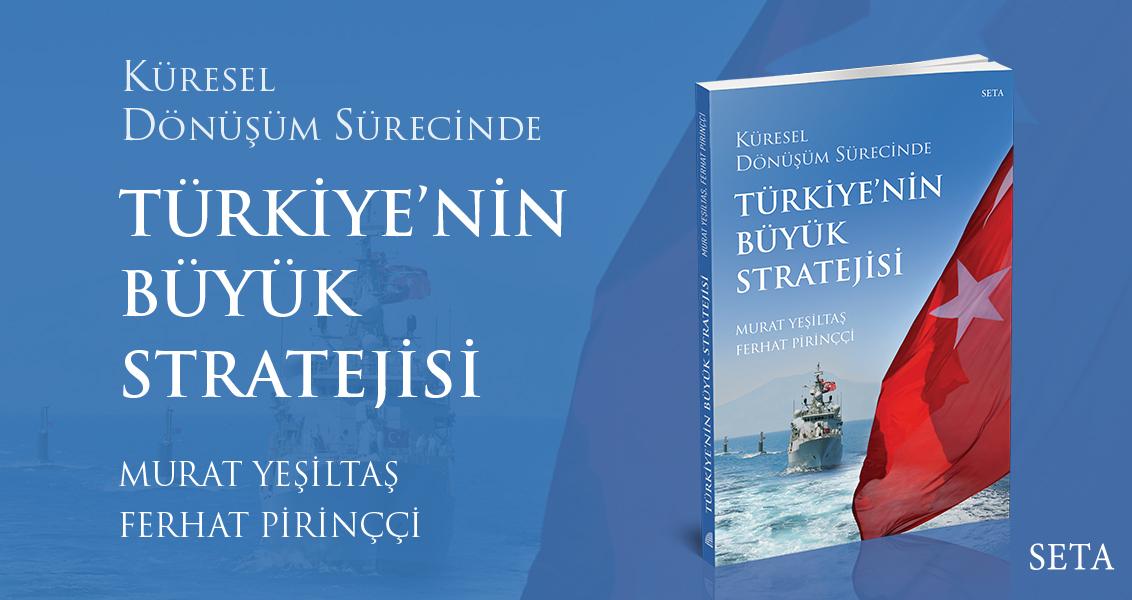 Kitap: Küresel Dönüşüm Sürecinde Türkiye'nin Büyük Stratejisi