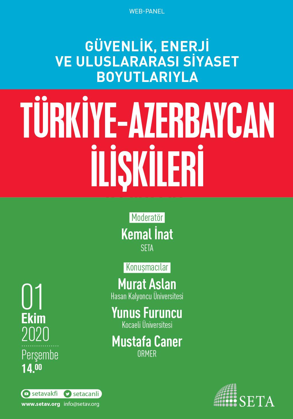 Web Panel: Güvenlik, Enerji ve Uluslararası Siyaset Boyutlarıyla Türkiye-Azerbaycan İlişkileri