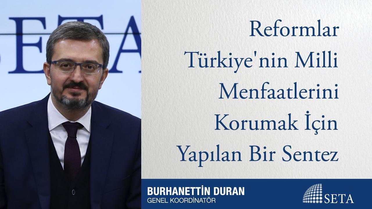 Reformlar Türkiye'nin Milli Menfaatlerini Korumak İçin Yapılan Bir Sentez