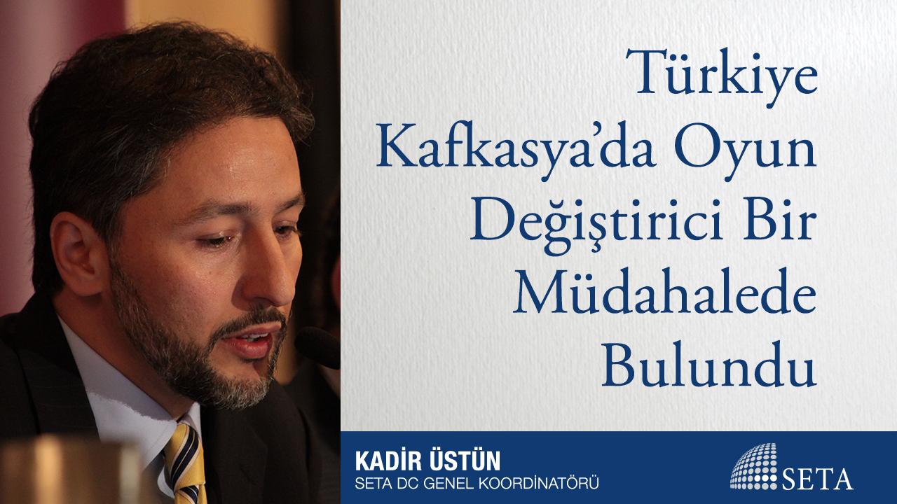 Türkiye Kafkasya'da Oyun Değiştirici Bir Müdahalede Bulundu