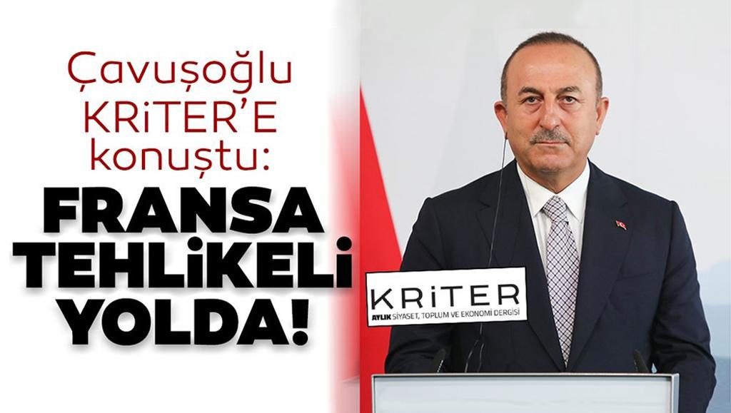 Kriter Dergisi'nde Burhanettin Duran'ın sorularını yanıtlayan Dışişleri Bakanı Mevlüt Çavuşoğlu, gündeme dair gelişmeleri değerlendirdi