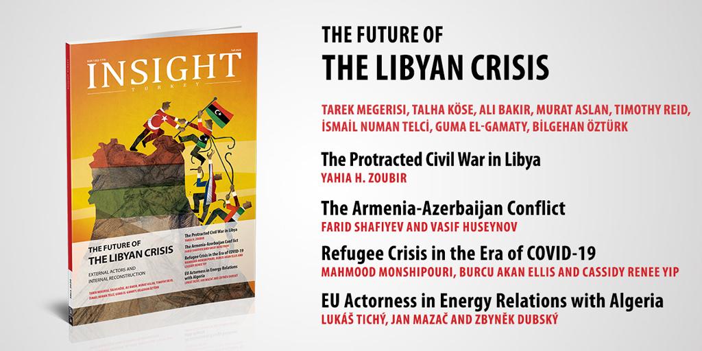 """Insight Turkey """"Libya Krizinin Geleceği: Dış Aktörler ve İç Yeniden Yapılanma"""" Başlıklı Yeni Sayısını Yayınladı"""