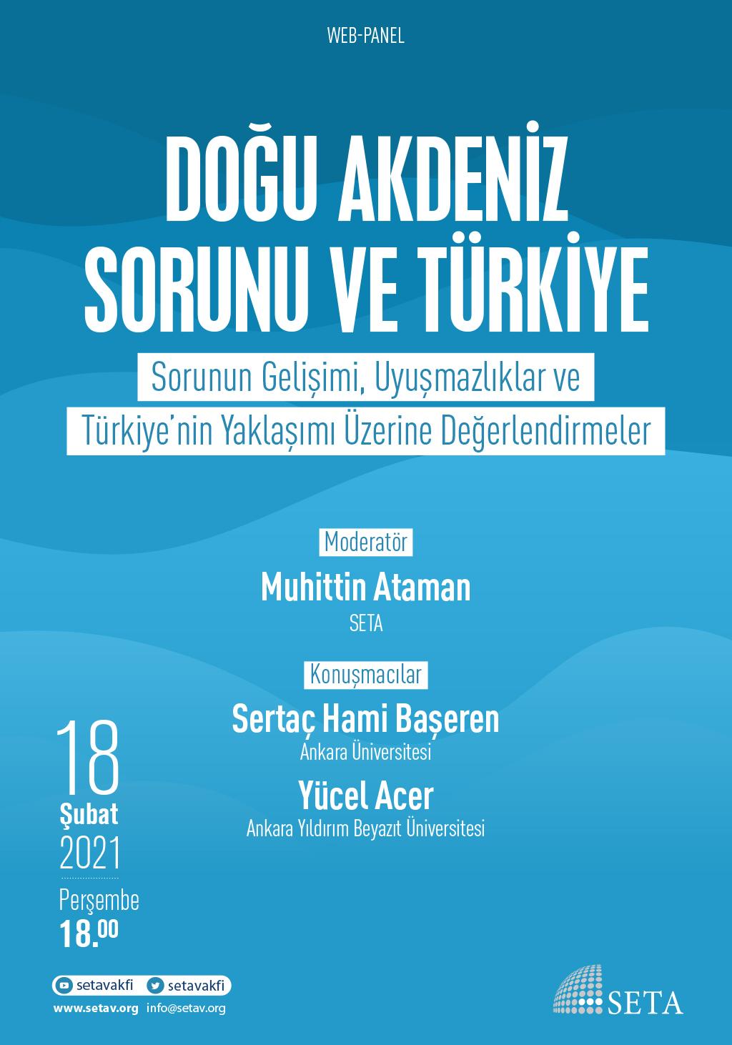 Web Panel: Doğu Akdeniz Sorunu ve Türkiye   Sorunun Gelişimi, Uyuşmazlıklar ve Türkiye'nin Yaklaşımı Üzerine Değerlendirmeler