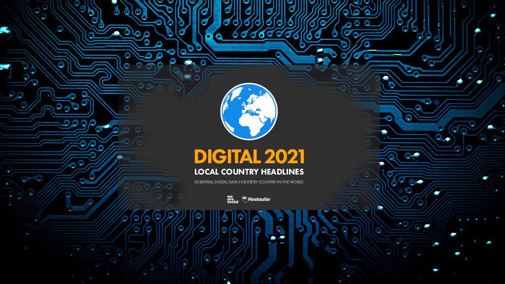 Dijitalleşmenin Neresindeyiz: Dijital 2021 Raporu