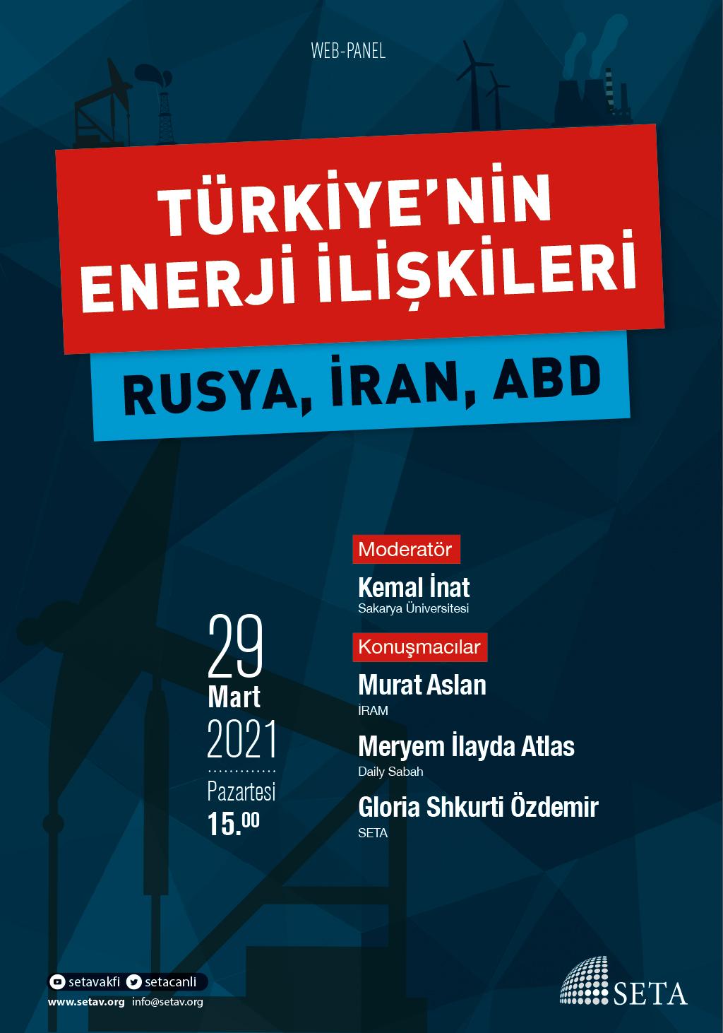 Web Panel: Türkiye'nin Enerji İlişkileri   Rusya, İran, ABD