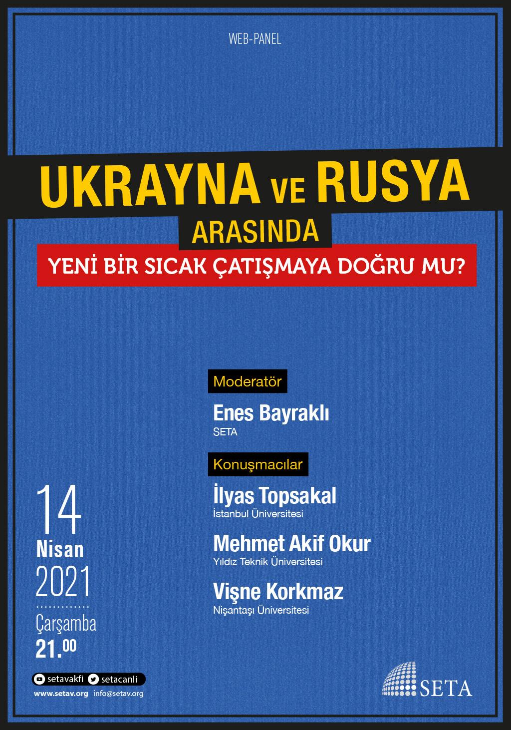 Web Panel: Ukrayna ve Rusya Arasında Yeni Bir Sıcak Çatışmaya Doğru mu?
