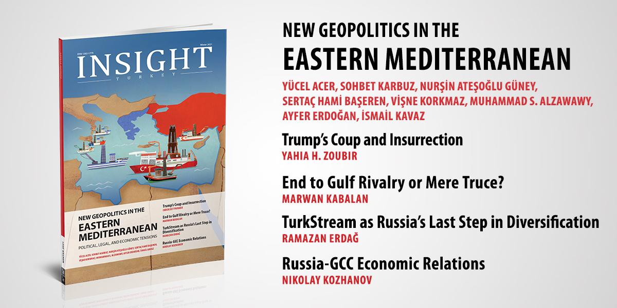"""Insight Turkey """"Doğu Akdeniz'de Yeni Jeopolitik"""" Başlıklı Yeni Sayısını Yayınladı"""