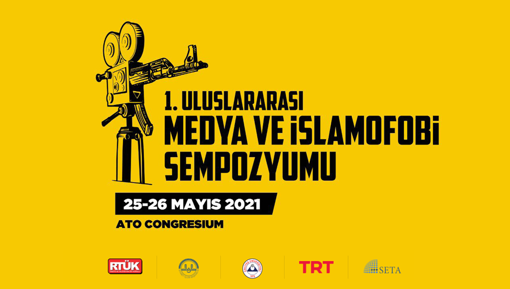 1. Uluslararası Medya ve İslamofobi Sempozyumu Yarın Düzenlenecek