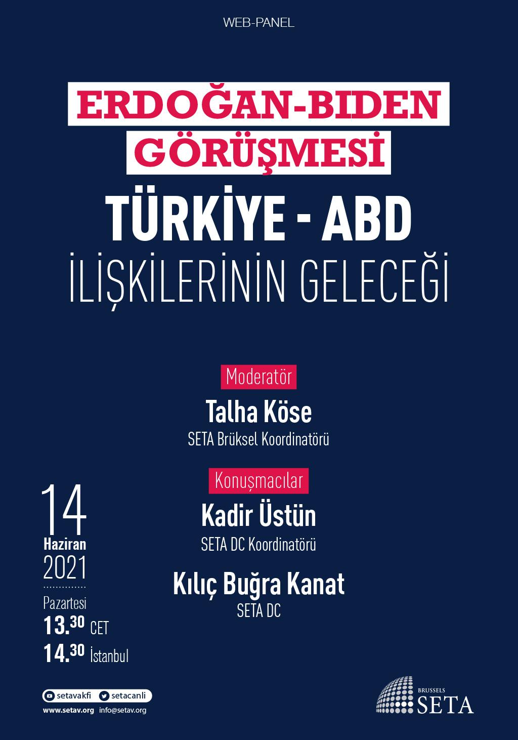 Web Panel: Erdoğan-Biden Görüşmesi   Türkiye-ABD İlişkilerinin Geleceği