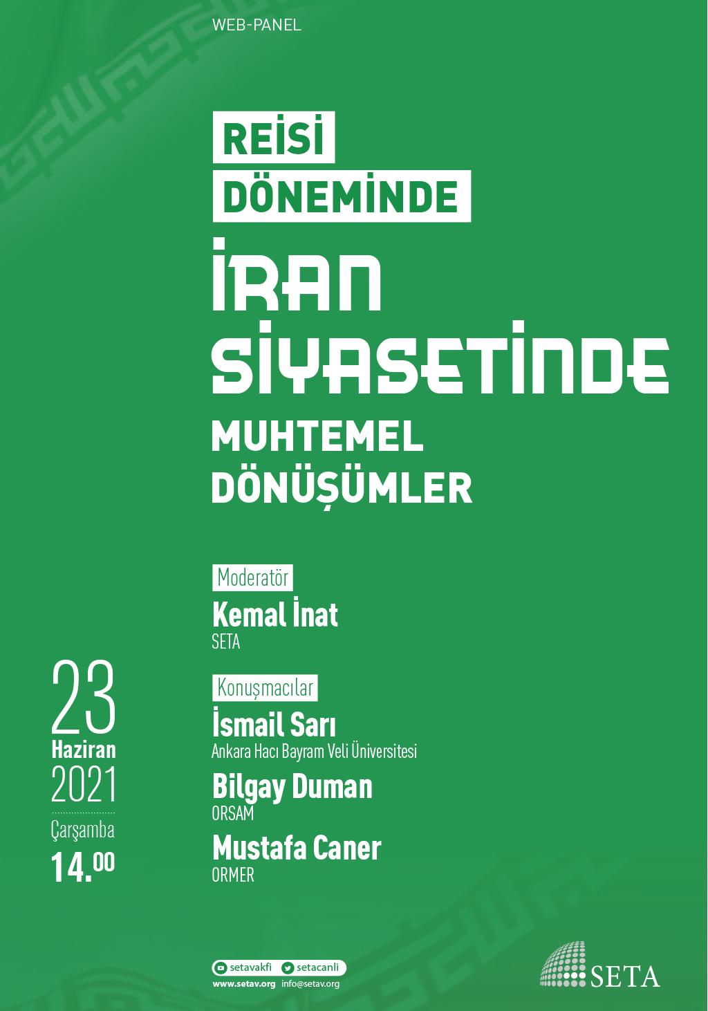 Web Panel: Reisi Döneminde İran Siyasetinde Muhtemel Dönüşümler