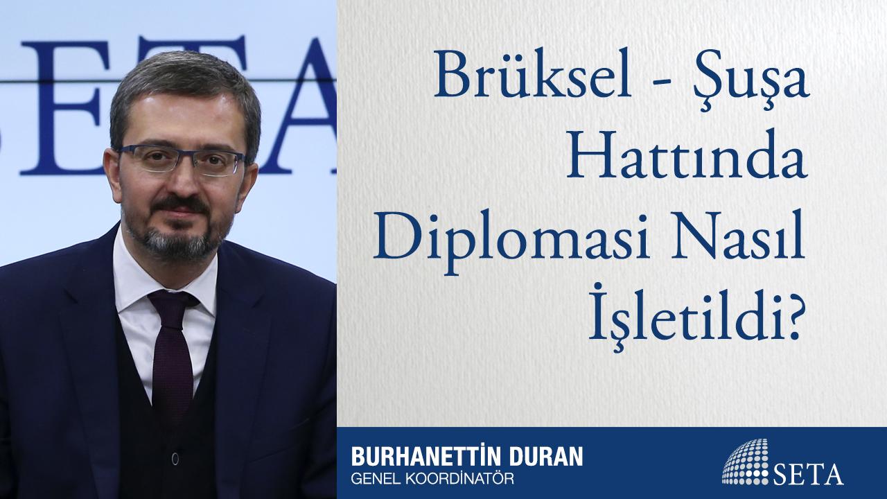 Brüksel – Şuşa Hattında Diplomasi Nasıl İşletildi?