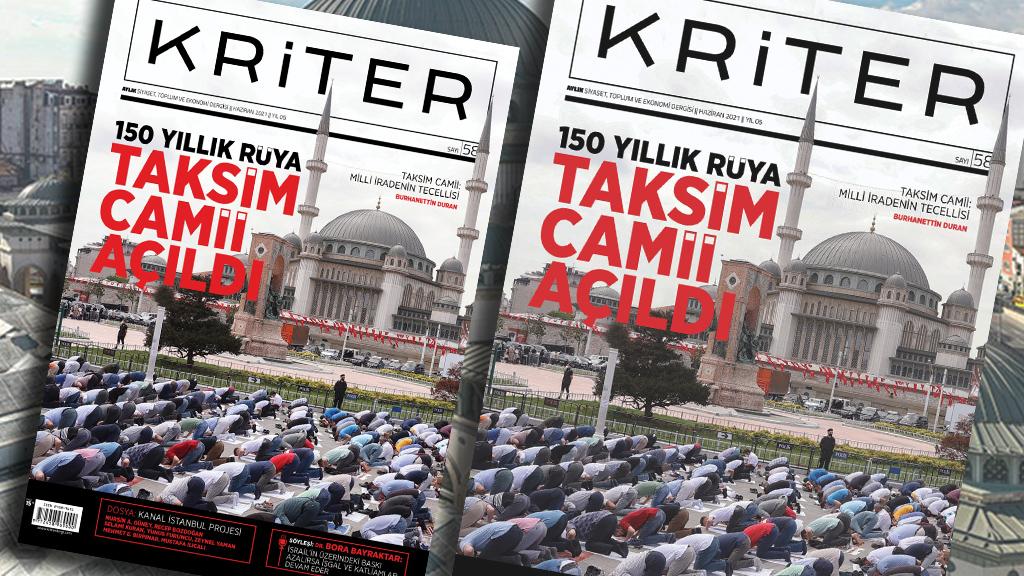 Kriter'in Haziran Sayısı Çıktı: 150 Yıllık Rüya, Taksim Camii Açıldı