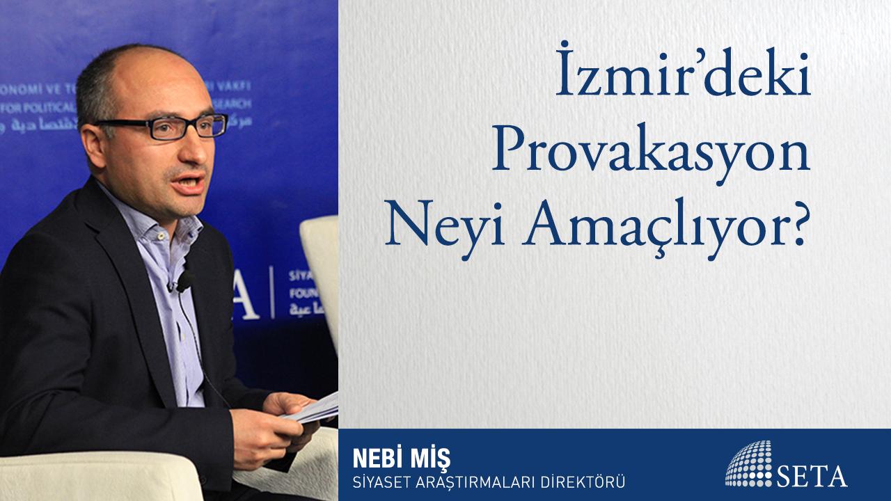 İzmir'deki Provokasyon Neyi Amaçlıyor?