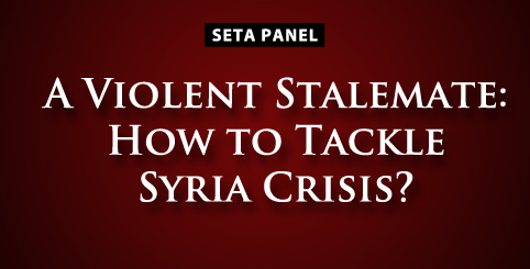 A Violent Stalemate: How to Tackle Syria Crisis?