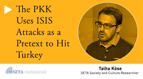 The PKK Uses ISIS Attacks as a Pretext to Hit Turkey