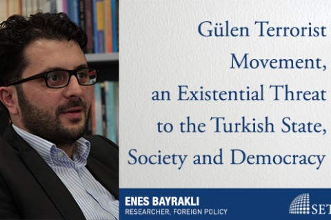 Gülen Terrorist Movement, an Existential Threat to the Turkish State, Society and Democracy