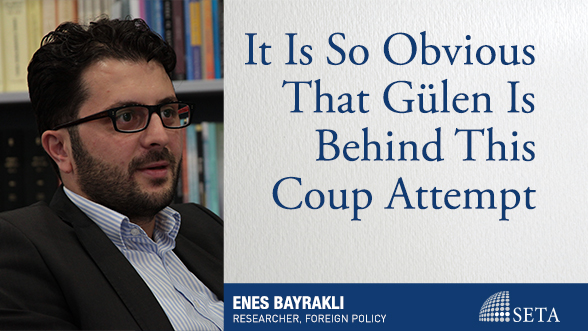 It Is So Obvious That Gülen Is Behind This Coup Attempt