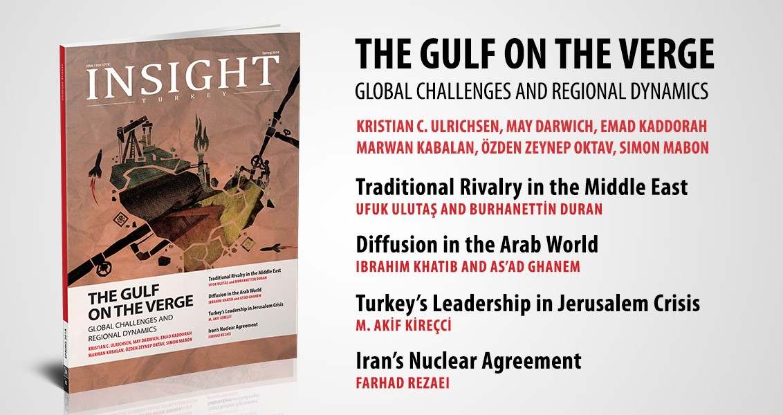 """The Gulf on Verge: Ambitions, Crisis and Shattering Order"" the Latest Issue of Insight Turkey Is Published"