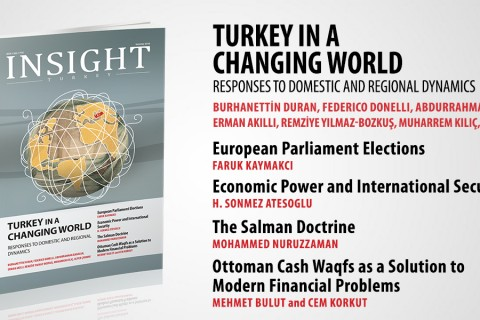 "Insight Turkey Publishes Its Latest Issue ""Turkey in a Changing World: Responses to Domestic and Regional Dynamics"""