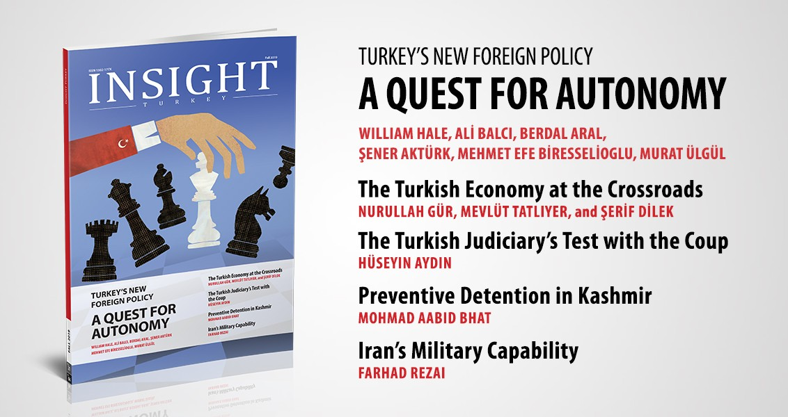 Insight Turkey > Issues   Turkey's New Foreign Policy: A Quest for Autonomy - Winter 2019 / Volume 21 Number 4