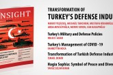 """Insight Turkey Publishes Its Latest Issue """"Transformation of Turkey's Defense Industry"""""""
