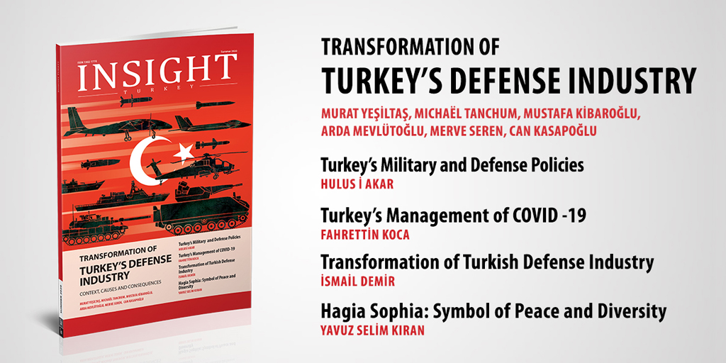 "Insight Turkey Publishes Its Latest Issue ""Transformation of Turkey's Defense Industry"""