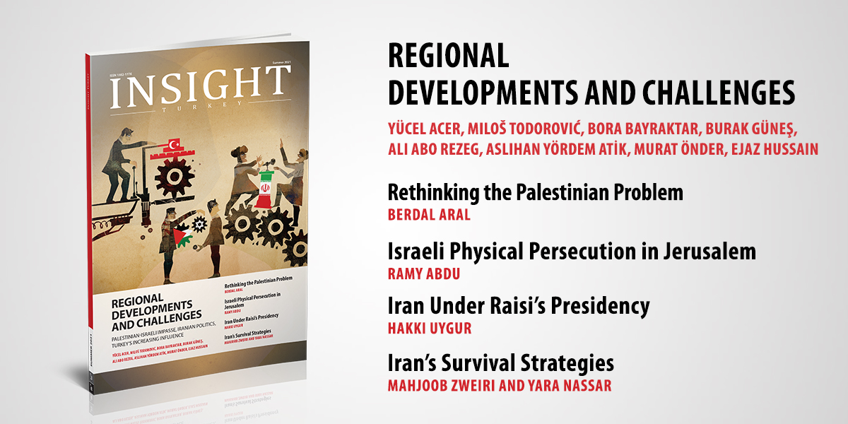"""Insight Turkey Publishes Its Latest Issue """"Regional Developments and Challenges"""""""